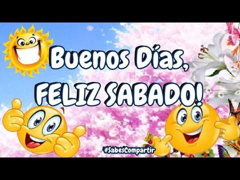 HOY buenos días feliz y bendecido sábado GENIAL