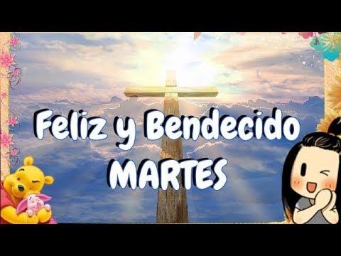Buenos Días de feliz y bendecido martes