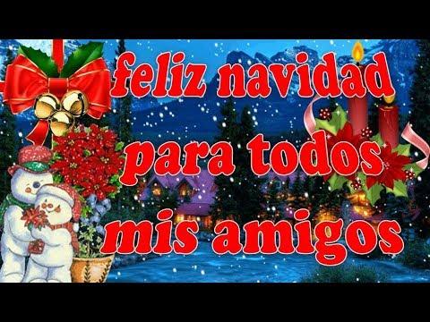feliz navidad a todas las amistades