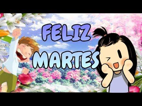 Frases Vídeo Mensaje Buen Día Feliz Martes Galeria Got Angel