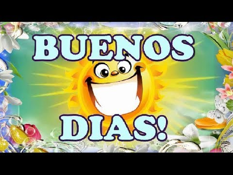 Frases y Video Mensaje para desear un alegre y feliz día