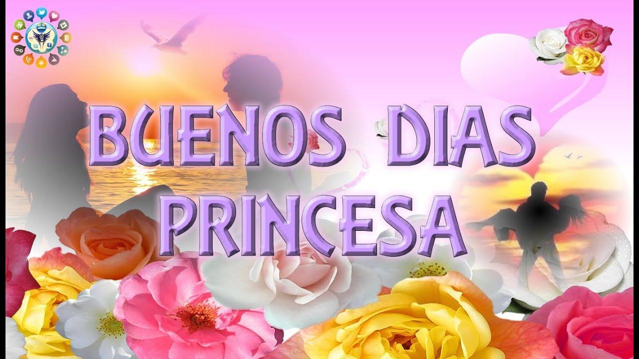 Mensaje en video e imagenes de Buenos días Princesa