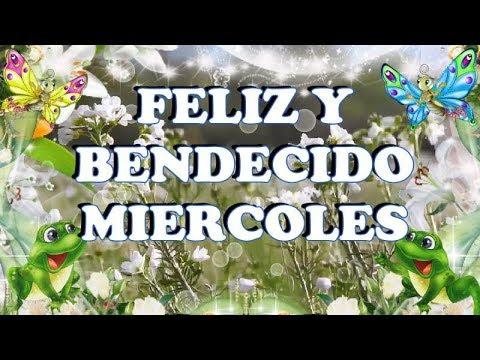 👇Mensaje para tí 💐 Buenos Días ☕! 🙏 Feliz y Bendecido MIÉRCOLES🙋