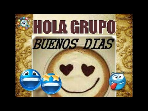 Video Buenos dias Grupo y Familia