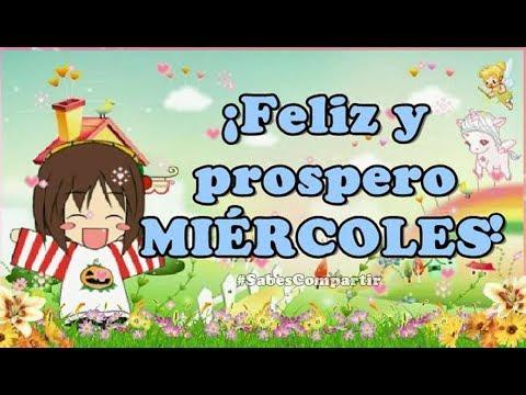 video mensaje para BUENOS DIAS, FELIZ Y PROSPERO MIÉRCOLES