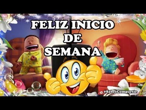 Video mensaje y frases buenos dias, FELIZ INICIO DE SEMANA!
