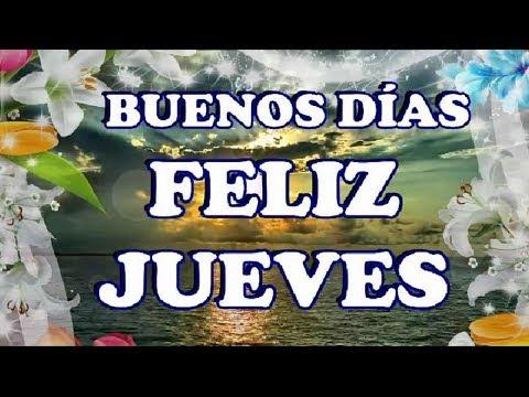 Videos y Mensajes Buenos días feliz y bendecido jueves